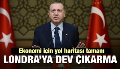 Cumhurbaşkanı'ndan ekonomi için Londra'ya çıkarma