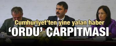 Cumhuriyet'ten Bakan Kurum hakkında yalan haber