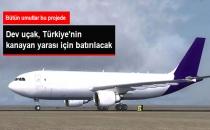 Dev Uçak Türkiye'nin Kanayan Yarası İçin Batırılacak!