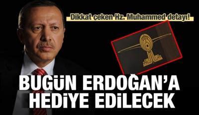 Dikkat çeken Hz. Muhammed detayı! Erdoğan'a hediye edilecek