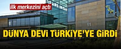 Dünya devi Türkiye'ye girdi! Yeni merkezini açtı