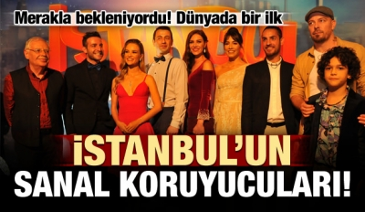 Dünyada bir ilk! İstanbul'un sanal koruyucuları