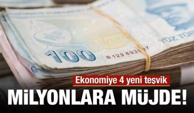 Ekonomiye 4 yeni teşvik