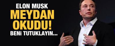 Elon Musk meydan okudu: Beni tutuklayın...