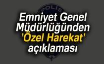 Emniyet Genel Müdürlüğü'nden 'Özel Harekat' Açıklaması
