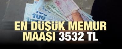 En düşük memur maaşı 3 bin 532 TL