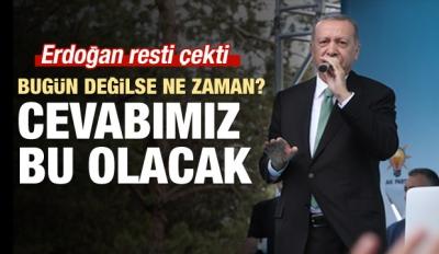 Erdoğan çağrısını yeniledi: Cevabımız bu olacak!