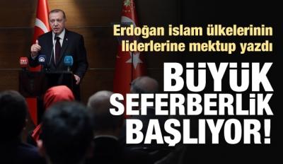 Erdoğan duyurdu: İslam ülkelerinde seferberlik!