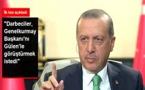 Erdoğan: Genelkurmay Başkanı'nı Gülen'le Görüştürmek İstediler