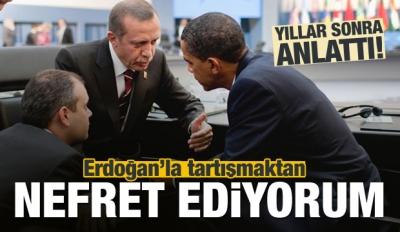 'Erdoğan ile tartışmaktan nefret ediyorum'