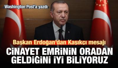 Erdoğan: Kaşıkçı emri en üst makamlardan geldi!