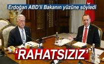 Erdoğan, Mattis'in Yüzüne Söyledi: 'Rahatsızız'