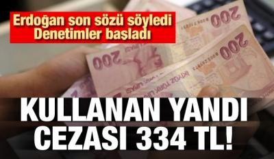 Erdoğan son sözü söyledi! Kullanmanın cezası 334 TL