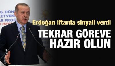 Erdoğan: Tekrar davet edeceğiz, göreve hazır olun