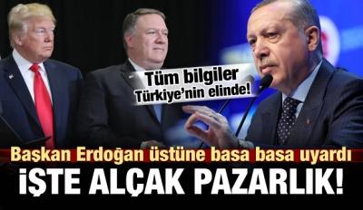 Erdoğan üstüne basa basa uyardı! Alçak pazarlık