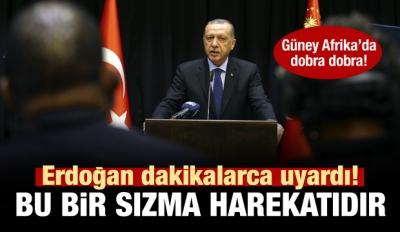 Erdoğan uyardı: Bu bir sızma harekatıdır!