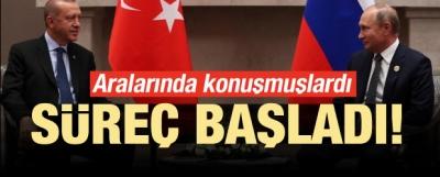 Erdoğan ve Putin konuşmuştu! Süreç başladı