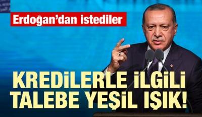 Erdoğan yeşil ışık yaktı! Krediler...