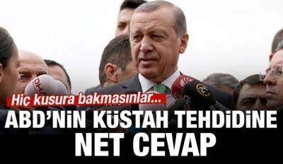Erdoğan'dan ABD'nin Tehditlerine Net Cevap