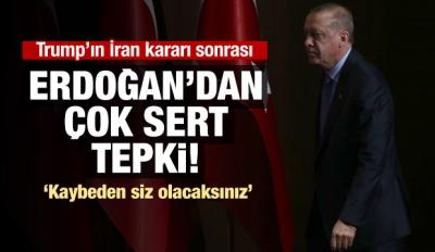 Erdoğan'dan ABD'ye İran tepkisi: Kaybedeceksiniz