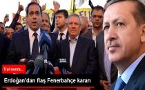 Erdoğan'dan Flaş Fenerbahçe Kararı!