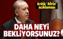 Erdoğan'dan Kritik Afrin Açıklaması!