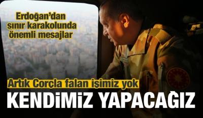Erdoğan'dan sınır karakolunda önemli mesajlar