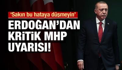Erdoğan'dan uyarı! Aman bu hataya düşmeyelim