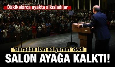 Erdoğan'ın sözleri salonu yine ayağa kaldırdı