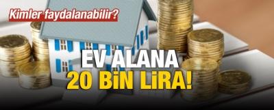 Ev Alana 20 Bin Lira!