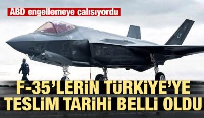 F-35'lerin Türkiye'ye teslim tarihi belli oldu