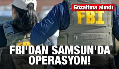 FBI'dan Samsun'da operasyon!