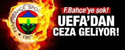 Fenerbahçe'ye şok! UEFA'dan ceza geliyor