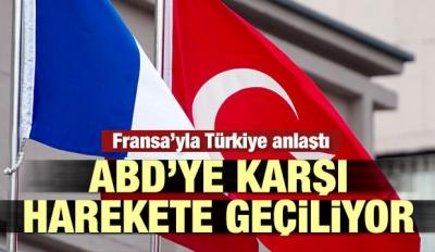 Fransa ile Türkiye anlaştı! Harekete geçiyorlar