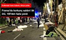 Fransa'da Terör Saldırısı: 84 Ölü, 100 Yaralı