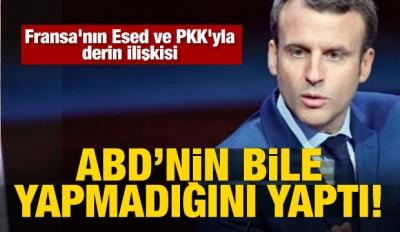 Fransa'nın Esed ve PKK'yla derin ilişkisi