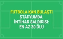 Futbol'a Kan Bulaştı! Stadyuma Bombalı Saldırı!