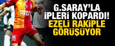 Galatasaray İle İpleri Kopardı! Ezeli Rakip İle Görüşüyor...