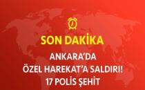 Gölbaşı Özel Harekat Başkanlığı'nda 17 Polis Şehit Oldu