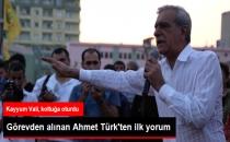 Görevden Alınan Ahmet Türk'ten İlk Yorum!