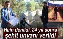 Hain Denildi, 24 Yıl Sonra Şehit Ünvanı Verildi