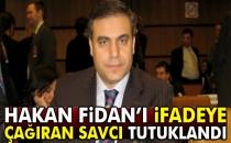Hakan Fidan'ı İfadeye Çağıran Savcı Tutuklandı!