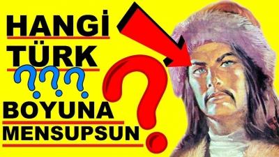 Hangi Türk Boyuna Mensupsun? Oku Türk Boyunu Öğren!
