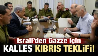 Harekete geçiyorlar! İsrail'den 'Kıbrıs' teklifi