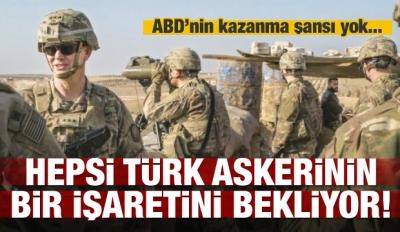 Hepsi Türk askerinin bir işaretini bekliyor!