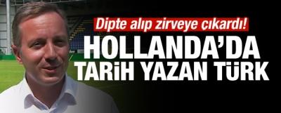 Hollanda'da Tarih Yazan Bir Türk!