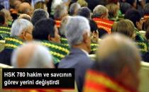 HSK Tarafından 780 Hakim Ve Savcının Görev Yeri Değiştirildi