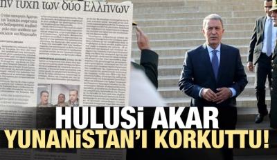 Hulusi Akar, Yunanistan'ı korkuttu!