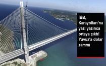 İBB'nin Yazısıyla Ortaya Çıktı: Yavuz Sultan Selim Köprüsü'ne Dolar Zammı