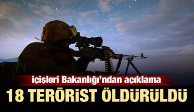 İçişleri Bakanlığı: 18 terörist öldürüldü